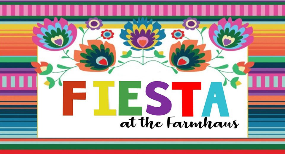 Fiesta at the farmhaus